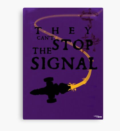 They Can't Stop the Signal Canvas Print