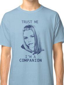 Trust Me, I'm A Companion Classic T-Shirt