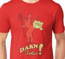 Darn Tootin! Unisex T-Shirt