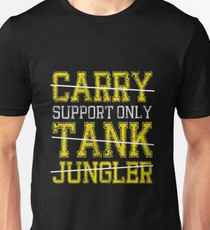 League Of Legends : Support Only shirt Unisex T-Shirt