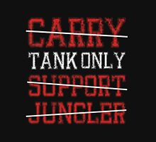 League Of Legends : Tank Only shirt Unisex T-Shirt
