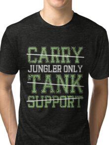 League Of Legends : Jungler Only shirt Tri-blend T-Shirt