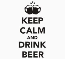 Keep calm and drink beer by Designzz