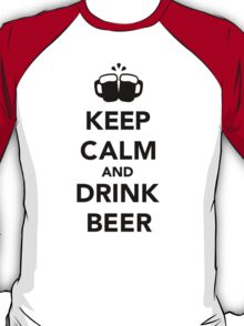 Keep calm and drink beer T-Shirt