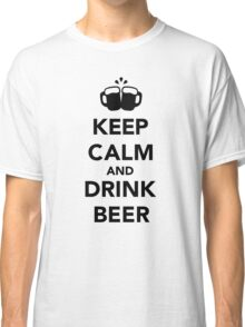 Keep calm and drink beer Classic T-Shirt