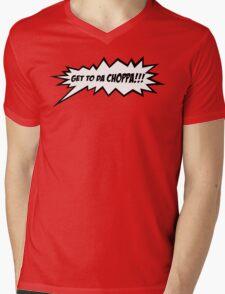 GET TO DA CHOPPA!! Mens V-Neck T-Shirt