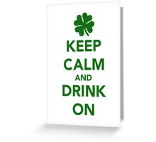 Keep calm and drink on beer St. Patricks day Greeting Card