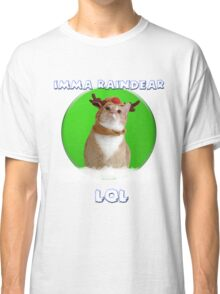 Imma Raindear 1.0 Classic T-Shirt