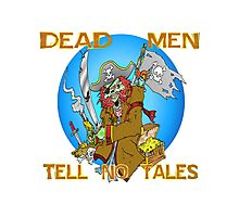 Dead Men Tell No Tales Photographic Print