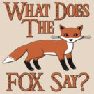 What Does The Fox Say? by gleekgirl