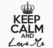 Keep Calm And Love Me by Alan Craker