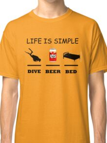 Life Is Simple Dive Beer Bed Black Classic T-Shirt