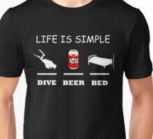 Life Is Simple Dive Beer Bed White Unisex T-Shirt