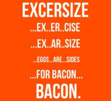 Eggs Are Sides For Bacon EXCERSIZE by Alan Craker