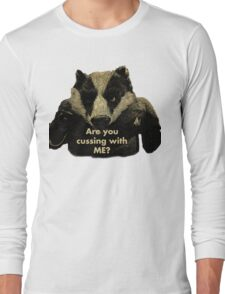 Arguing with a Badger Long Sleeve T-Shirt