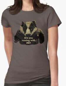 Arguing with a Badger Womens Fitted T-Shirt