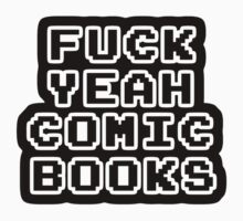 Fuck Yeah Comic Books by TheFinalDonut