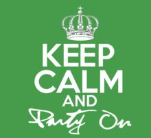 Keep Calm And Party On by Alan Craker