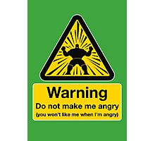 Don't Make Me Angry Photographic Print