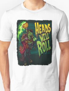 Heads Will Roll T-Shirt