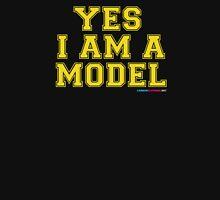 Yes I Am A Model Unisex T-Shirt