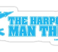 The Harpoons, Man Them! Sticker