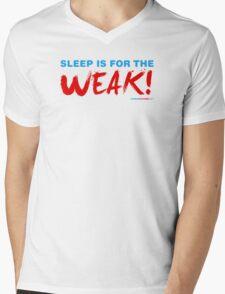 Sleep Is For The Weak! Mens V-Neck T-Shirt