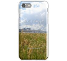 On this Land, there's what's worth living - Mahmoud darwish iPhone Case/Skin