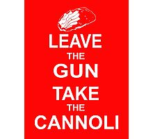 Leave the Gun, Take the Cannoli Photographic Print