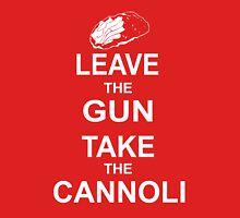 Leave the Gun, Take the Cannoli Unisex T-Shirt