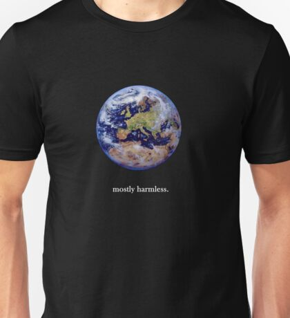 Earth: mostly harmless Unisex T-Shirt