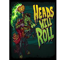 Heads Will Roll Photographic Print