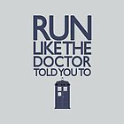 Run like the Doctor told you to - Doctor Who by logosandpathos