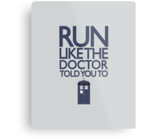 Run like the Doctor told you to - Doctor Who Metal Print