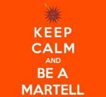 Keep Calm And Be A Martell by Phaedrart