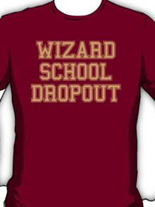 Wizard School Dropout T-Shirt