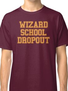 Wizard School Dropout Classic T-Shirt