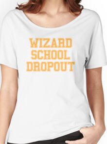 Wizard School Dropout Women's Relaxed Fit T-Shirt