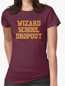 Wizard School Dropout Womens Fitted T-Shirt