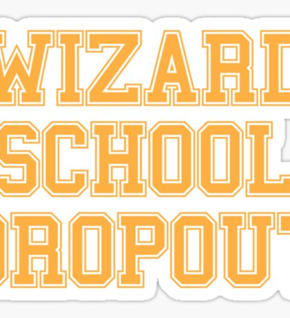 Wizard School Dropout Sticker