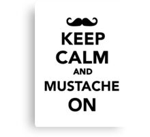 Keep calm and Mustache on Canvas Print