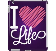 I Love Life Quote  iPad Case/Skin