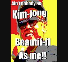 Kim jong beautif-il as me Unisex T-Shirt