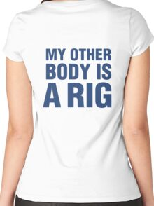 MY OTHER BODY IS A RIG Women's Fitted Scoop T-Shirt