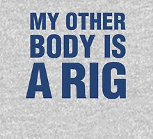 MY OTHER BODY IS A RIG Unisex T-Shirt