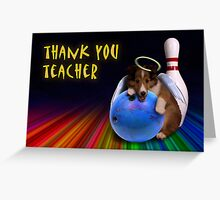 Thank You Teacher Bowling Angel Sheltie Puppy Greeting Card