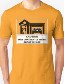 May constantly think about his car T-Shirt