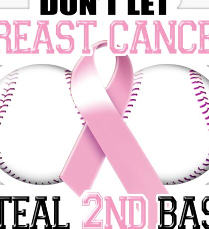 Don't Let Breast Cancer Steal 2nd Base Sticker