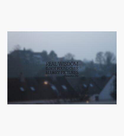 Real Wisdom Photographic Print