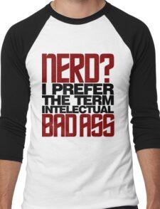 Nerd? Bad Ass Men's Baseball ¾ T-Shirt